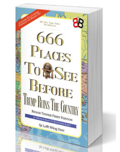 666 Places To See Before Trump Ruins the Country