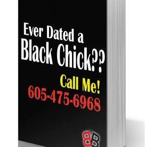Ever Dated a Black Chick?
