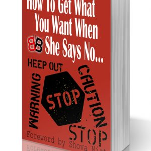 How To Get What You Want When She Says No